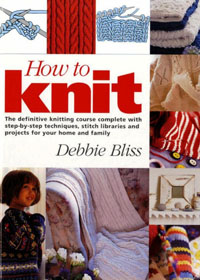 Книга по вязанию на спицах. Debbie Bliss. How to knit.(Как вязать)